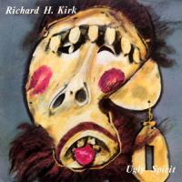 Richard H. Kirk-Ugly Spirit [Reissue 1995]