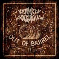 Drunken Crocodiles-Out of Barrel