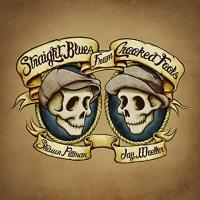 Shawn Pittman & Jay Moeller-Straight Blues From Crooked Fools