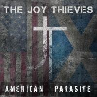 The Joy Thieves-American Parasite