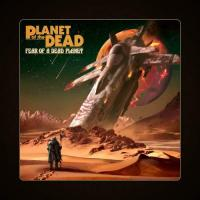 Planet of the Dead - Fear of a Dead Planet mp3