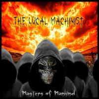 The Local Machinist-Masters Of Mankind