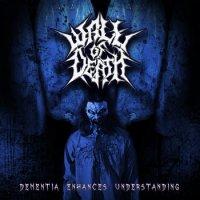 Wall Of Death-Dementia Enhances Understanding