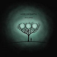 Here On Earth-In Ellipsis