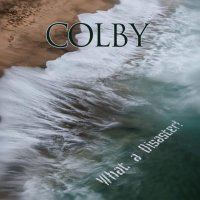 Colby-What A Disaster!