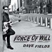 Dave Fields-Force Of Will
