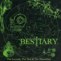 Bestiary-The Locusts, The Fire And The Plumbline