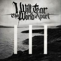 I Will Tear This World Apart-III
