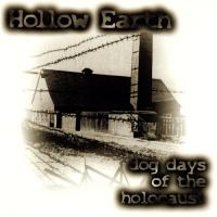 Hollow Earth-Dog Days Of The Holocaust
