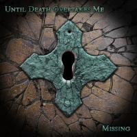 Until Death Overtakes Me-Missing