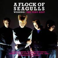 A Flock Of Seagulls-Wishing :The Very Best
