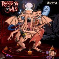 Raised By Owls-Dreadful