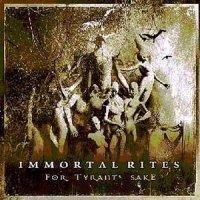 Immortal Rites-For Tyrant's Sake