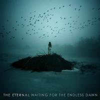 The Eternal-Waiting for the Endless Dawn