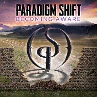Paradigm Shift-Becoming Aware