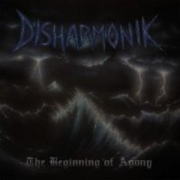 Disharmonik-The Beginning of Agony