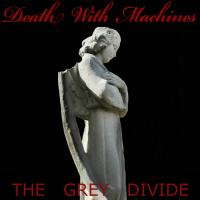 Death With Machines-The Grey Divide