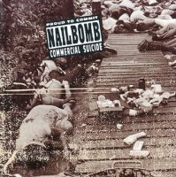 Nailbomb-Proud To Commit Commercial Suicide