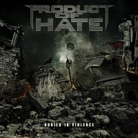 Product Of Hate-Buried In Violence