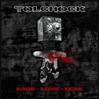 Tolchock-Rage Love Fear