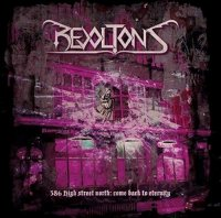 Revoltons-386 High Street North: Come Back To Eternity