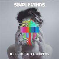 Simple Minds-Walk Between Worlds [Deluxe Edition]