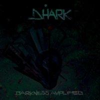 Dhark (ex-Prometheus)-Darkness Amplified
