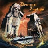 Downcast Twilight-Wrath Of The Anunnaki