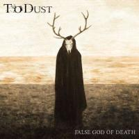 To Dust-False God Of Death