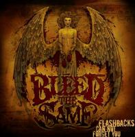 Bleed The Same-Flashbacks Can Not Forget You