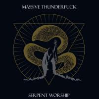 Massive Thunderfuck-Serpent Worship