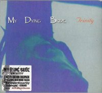 My Dying Bride-Trinity (Ltd Ed. Digipack Re-Master 2004 Compilation)