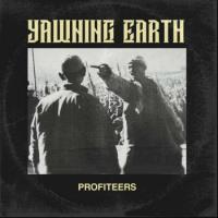 Yawning Earth-Profiteers
