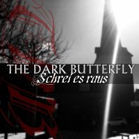 The Dark Butterfly-Schrei Es Raus