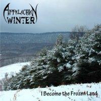 Appalachian Winter-I Become The Frozen Land