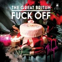 The Thlyds-The Great British Fuck Off