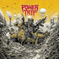 Power Trip-Opening Fire 2008-2014 (Compilation)
