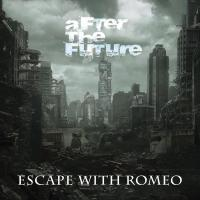 Escape With Romeo-After The Future