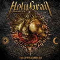 Holy Grail-Times Of Pride And Peril