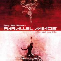 Parallel Minds-Every Hour Wounds... The Last One Kills
