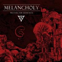 Melancholy-Waiting for Darkness