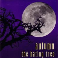 Autumn-The Hating Tree