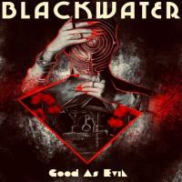 Blackwater-Good As Evil