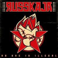 Russkaja-No One is Illegal