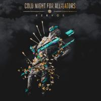 Cold Night for Alligators-Fervor