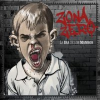 Zona Zero-La Ira de los Mansos