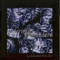 Lacrimas Profundere-La Naissance D\'un Rve