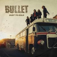 Bullet-Dust to Gold