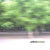 Gridlock-Formless