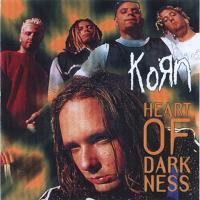 Korn-Heart Of Darkness (Bootleg)